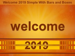 Welcome 2019 Simple With Bars And Boxes Ppt Display