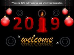 Welcome 2019 With Candles And Christmas Decoration Ppt Styles
