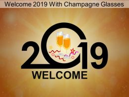 Welcome 2019 With Champagne Glasses Ppt Graphics