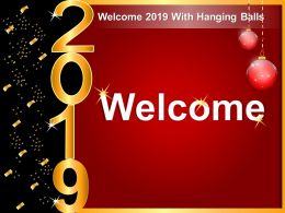 Welcome 2019 With Hanging Balls Ppt Influencers