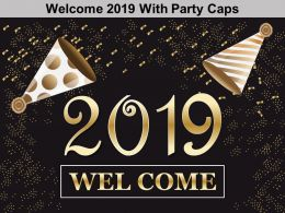 Welcome 2019 With Party Caps Ppt Background