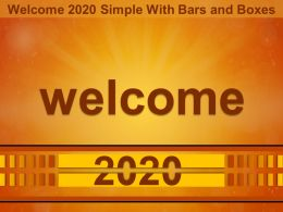 Welcome 2020 Simple With Bars And Boxes Ppt Portrait