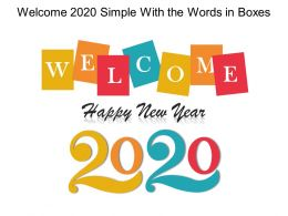 Welcome 2020 Simple With The Words In Boxes Ppt Skills