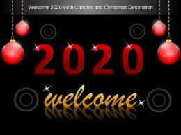 Welcome 2020 With Candles And Christmas Decoration Ppt Templates
