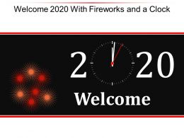 Welcome 2020 With Fireworks And A Clock Ppt Background