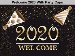 Welcome 2020 With Party Caps Ppt Powerpoint Introduction