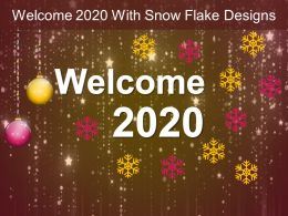 Welcome 2020 With Snow Flake Designs Ppt Inspiration