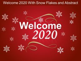 Welcome 2020 With Snow Flakes And Abstract Ppt Infographic