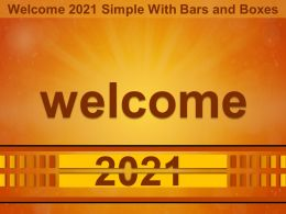 Welcome 2021 Simple With Bars And Boxes Ppt Examples