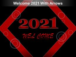 Welcome 2021 With Arrows Ppt Ideas