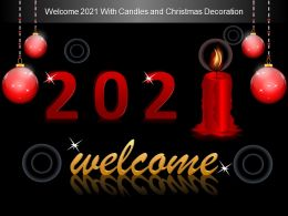 Welcome 2021 With Candles And Christmas Decoration Ppt Rules