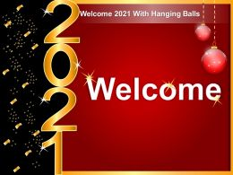 Welcome 2021 With Hanging Balls Ppt Tips