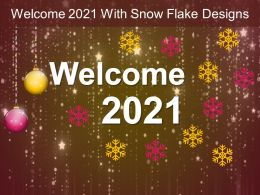 Welcome 2021 With Snow Flake Designs Ppt Infographic