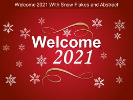 Welcome 2021 With Snow Flakes And Abstract Ppt Objects