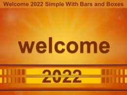 Welcome 2022 Simple With Bars And Boxes Ppt Skills