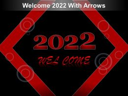 Welcome 2022 With Arrows Ppt Model