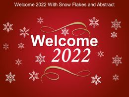 Welcome 2022 With Snow Flakes And Abstract Ppt Themes