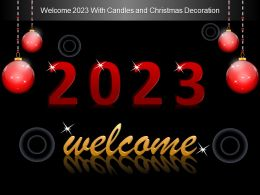 Welcome 2023 With Candles And Christmas Decoration Ppt Icons