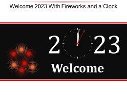 Welcome 2023 With Fireworks And A Clock Ppt Backgrounds