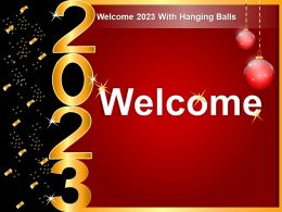 Welcome 2023 With Hanging Balls Ppt Ideas