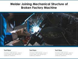Welder Joining Mechanical Structure Of Broken Factory Machine