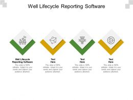 Well Lifecycle Reporting Software Ppt Powerpoint Presentation File Graphics Download Cpb