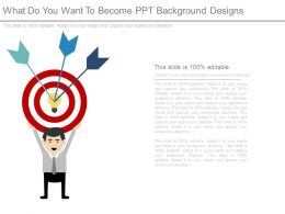 What Do You Want To Become Ppt Background Designs