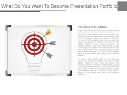 What Do You Want To Become Presentation Portfolio