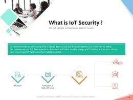 What Is IoT Security Internet Of Things IOT Overview Ppt Powerpoint Presentation Summary Show