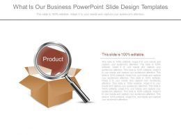 What Is Our Business Powerpoint Slide Design Templates