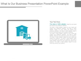 What Is Our Business Presentation Powerpoint Example