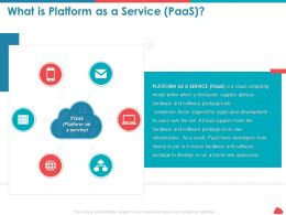 What Is Platform As A Service Paas Application Development Ppt Topics