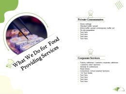 What We Do For Food Providing Services Ppt Powerpoint Presentation Visual Aids Styles
