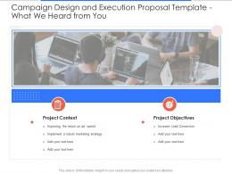What We Heard From You Campaign Design And Execution Proposal Template Ppt Introduction