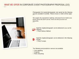 What We Offer In Corporate Event Photography Proposal Marketing Ppt Slide