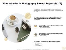 What We Offer In Photography Project Proposal Management Ppt Powerpoint Presentation