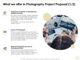 What We Offer In Photography Project Proposal Ppt Powerpoint Presentation Inspiration
