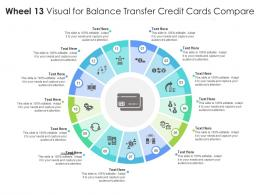 Wheel 13 Visual For Balance Transfer Credit Cards Compare Infographic Template