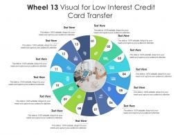 Wheel 13 Visual For Low Interest Credit Card Transfer Infographic Template