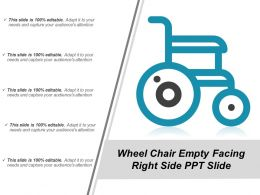 Wheel Chair Empty Facing Right Side Ppt Slide