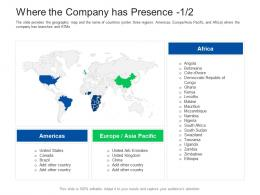 Where The Company Has Presence Location Investor Pitch Presentation Raise Funds Financial Market