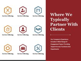 Where We Typically Partner With Clients Ppt Summary Infographic Template