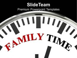 White Clock With Word Family Time PowerPoint Templates PPT Themes And Graphics 0313
