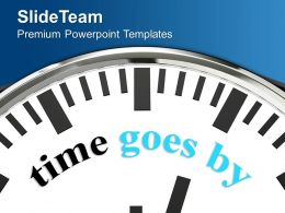 White Clock With Word Time Goes By Powerpoint Templates Ppt Themes And Graphics 0213