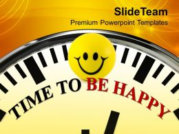 White Clock With Word Time To Be Happy Celebration Powerpoint Templates Ppt Themes And Graphics 0113