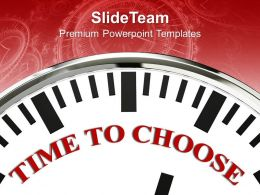 White Clock With Word Time To Choose Decision Powerpoint Templates Ppt Themes And Graphics 0113