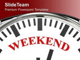 White Clock With Word Weekend Powerpoint Templates Ppt Themes And Graphics 0213