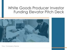 White Goods Producer Investor Funding Elevator Pitch Deck PPT Template