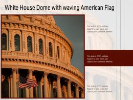 White House Dome With Waving American Flag
