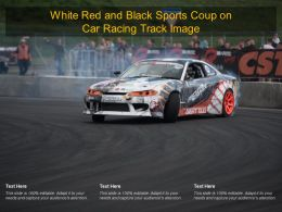 White Red And Black Sports Coup On Car Racing Track Image